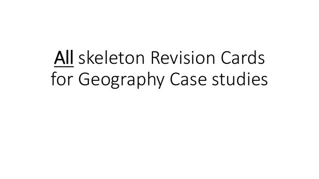 All skeleton Revision Cards for Geography Case studies