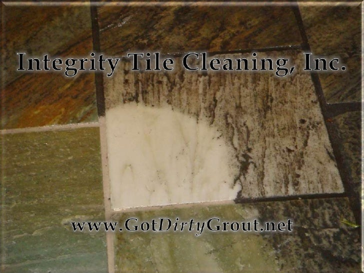 Integrity Tile Cleaning Inc.<br />Integrity Tile Cleaning, Inc.<br />www.GotDirtyGrout.net<br />