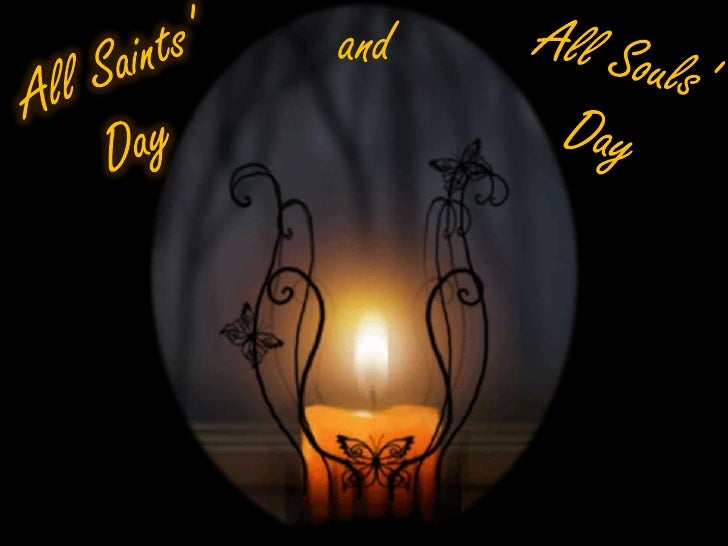 and<br />All Souls' Day<br />All Saints' Day<br />
