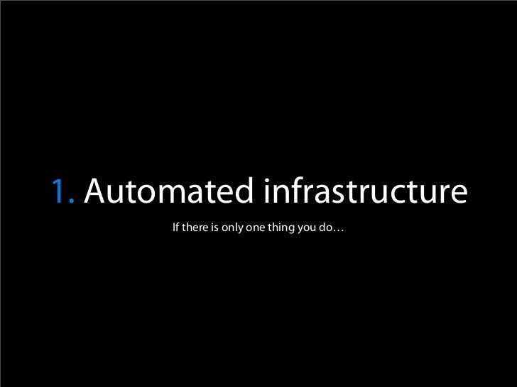 CFengine Chef        BCfg2                                  FAI 1. Automated infrastructure          If there is only one ...