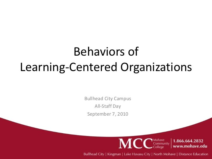 Behaviors ofLearning-Centered Organizations           Bullhead City Campus                All-Staff Day            Septemb...