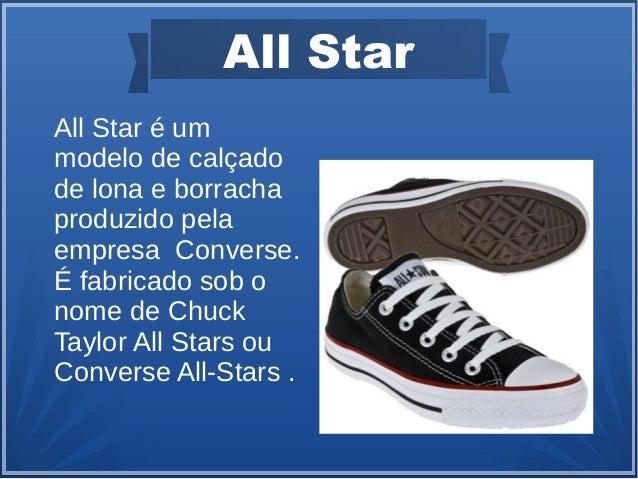All StarAll Star é ummodelo de calçadode lona e borrachaproduzido pelaempresa Converse.É fabricado sob onome de ChuckTaylo...