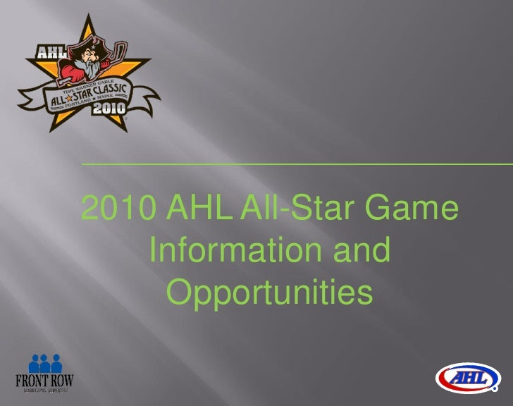 2010 AHL All-Star Game     Information and      Opportunities