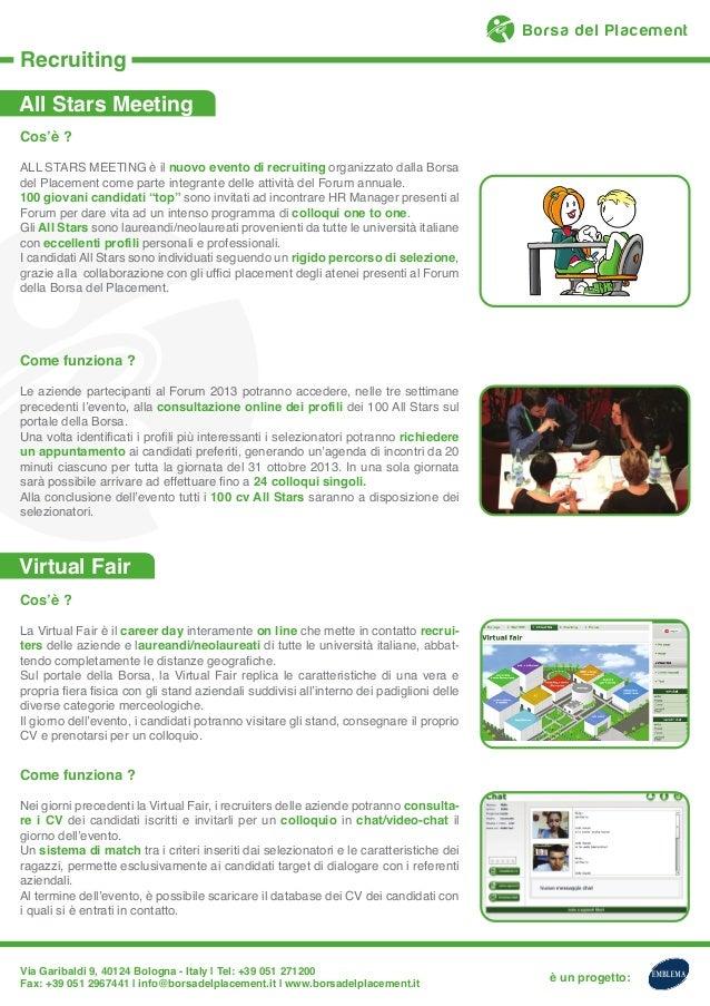 è un progetto: Via Garibaldi 9, 40124 Bologna - Italy | Tel: +39 051 271200 Fax: +39 051 2967441 | info@borsadelplacement....