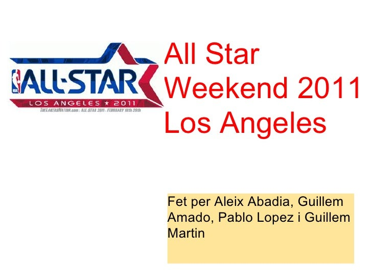 All StarWeekend 2011Los AngelesFet per Aleix Abadia, GuillemAmado, Pablo Lopez i GuillemMartin