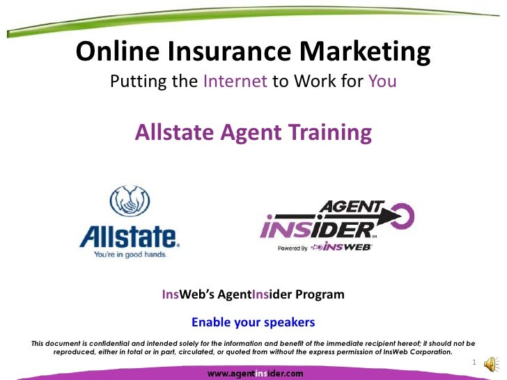 Online Insurance Marketing<br />Putting the Internet to Work for You<br />Allstate Agent Training<br />This document is co...