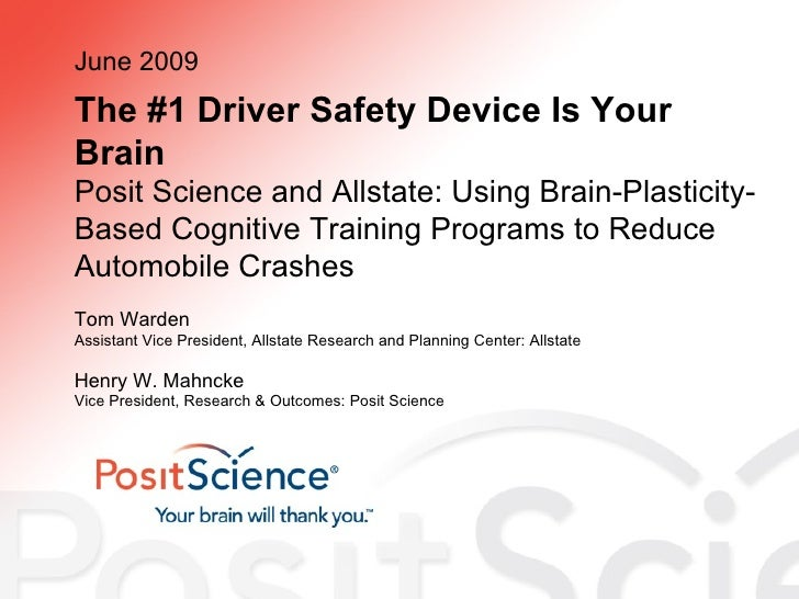 The #1 Driver Safety Device Is Your Brain Posit Science and Allstate: Using Brain-Plasticity-Based Cognitive Training Prog...