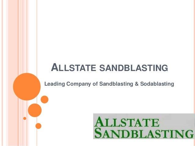 ALLSTATE SANDBLASTING Leading Company of Sandblasting & Sodablasting