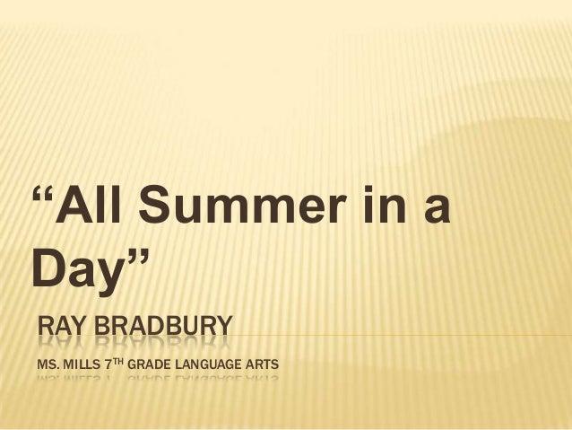 """All Summer in aDay""RAY BRADBURYMS. MILLS 7TH GRADE LANGUAGE ARTS"