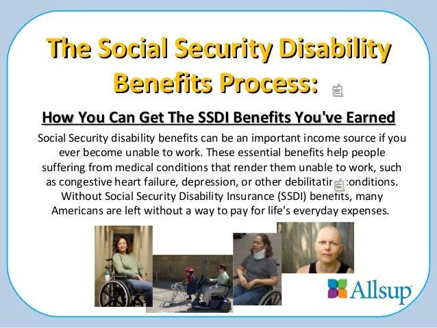 The Social Security DisabilityThe Social Security Disability Benefits Process:Benefits Process: How You Can Get The SSDI B...