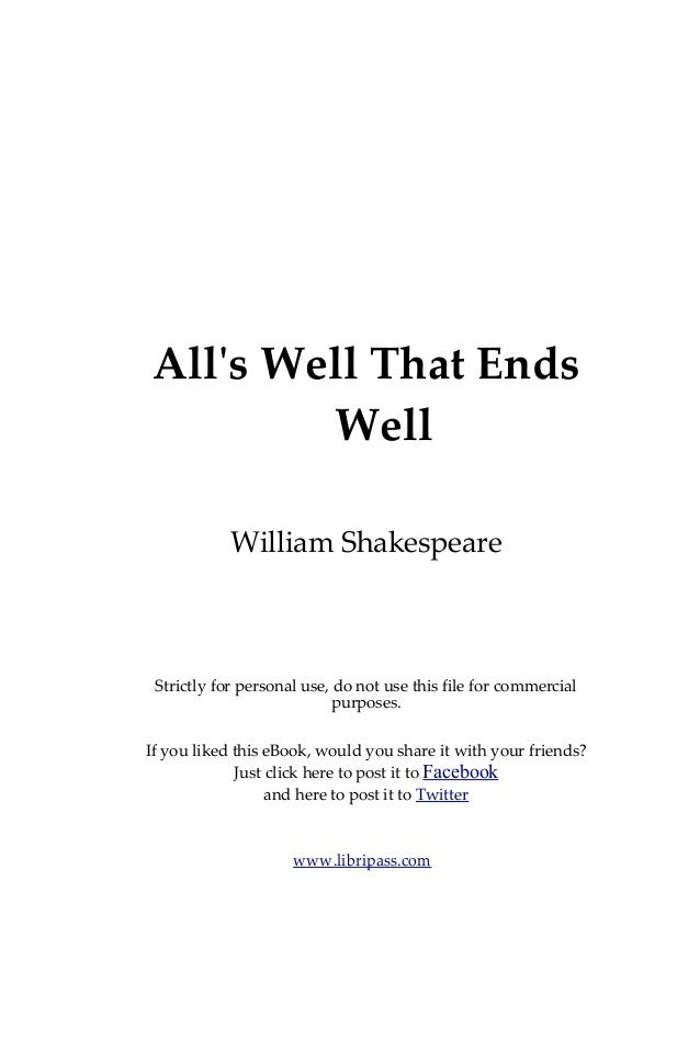conflict in alls well that ends Plot summary of shakespeare's all's well that ends well: bertram, the son of a  widowed countess sets off from roussilon with his friend, parolles, and the lord.