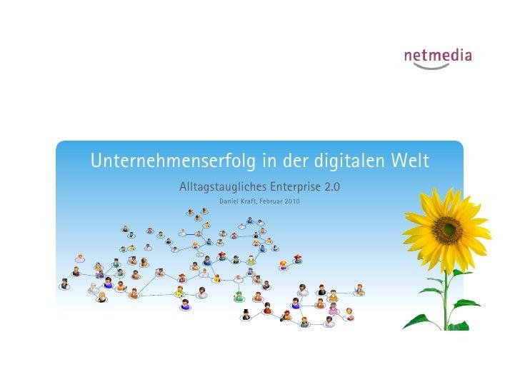 Unternehmenserfolg in der digitalen Welt           Alltagstaugliches Enterprise 2.0                  Daniel Kraft, Februar...