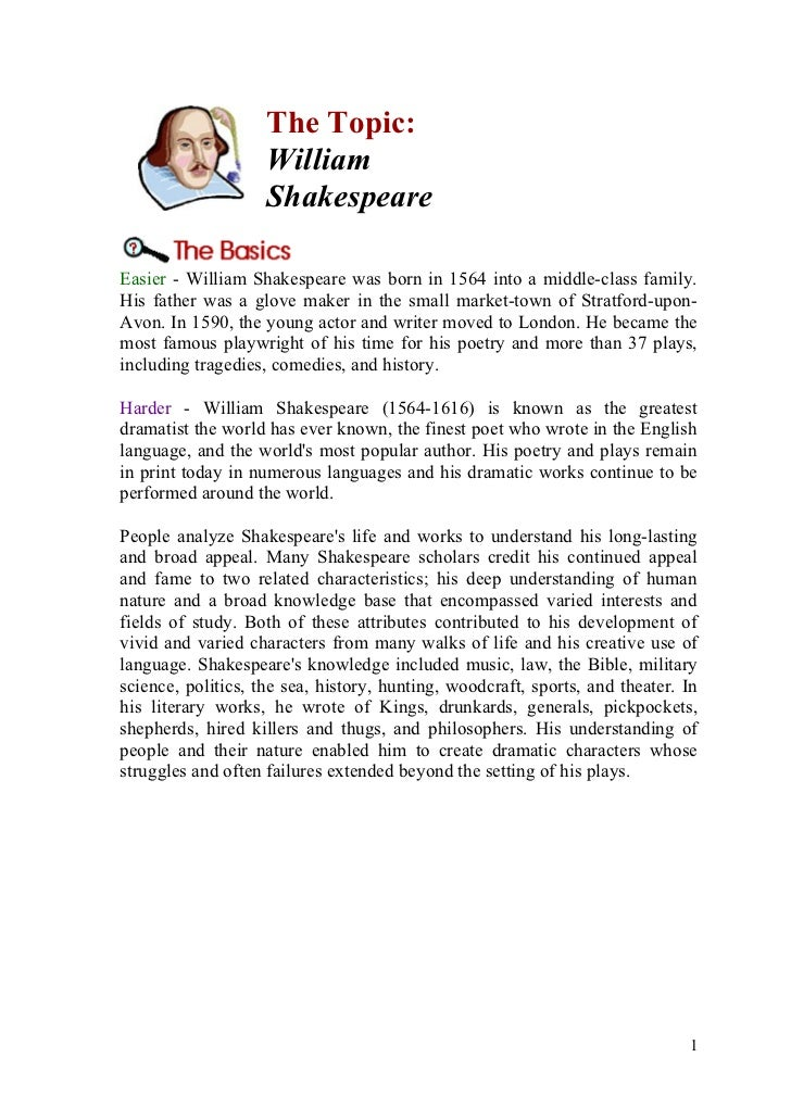 The Topic:                    William                    ShakespeareEasier - William Shakespeare was born in 1564 into a m...