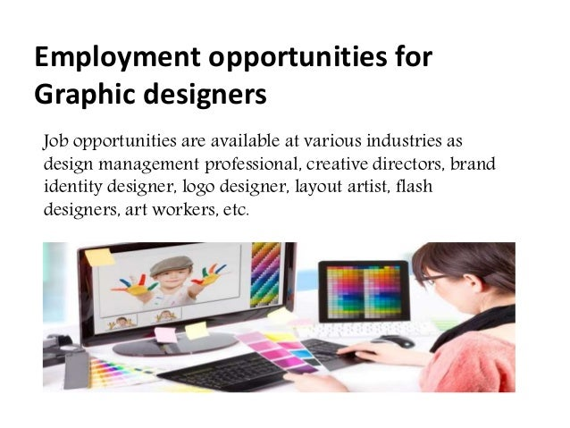 Job opportunities are available at various industries as design management professional, creative directors, brand identit...