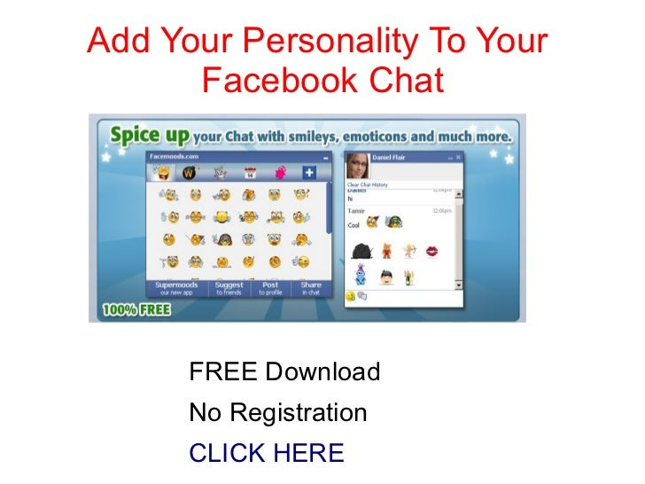 Add Your Personality To Your  Facebook Chat <ul>FREE Download No Registration CLICK HERE </ul>