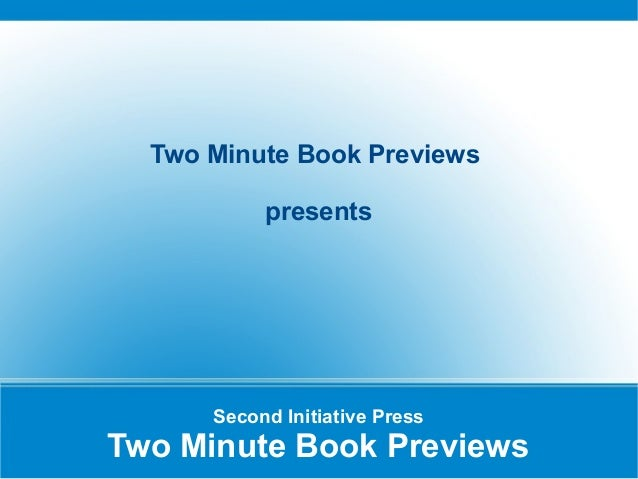 Second Initiative Press Two Minute Book Previews Two Minute Book Previews presents