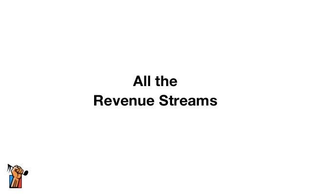 All the  Revenue Streams