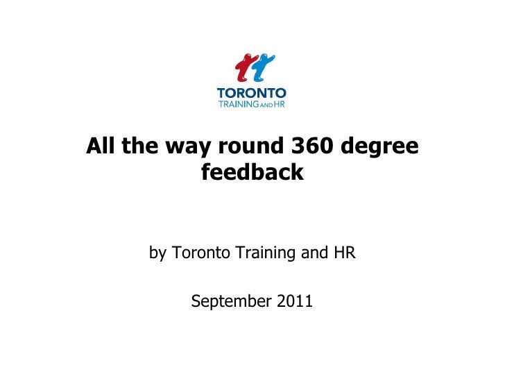 All the way round 360 degree feedback  <br />by Toronto Training and HR <br />September 2011<br />