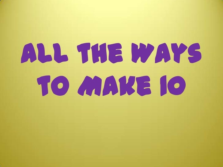 All the Ways to Make 10<br />