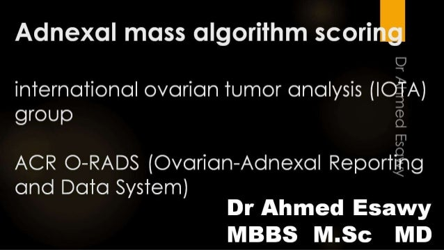 All things adnexal ovarian mass iota algorithm .acr 0 rads