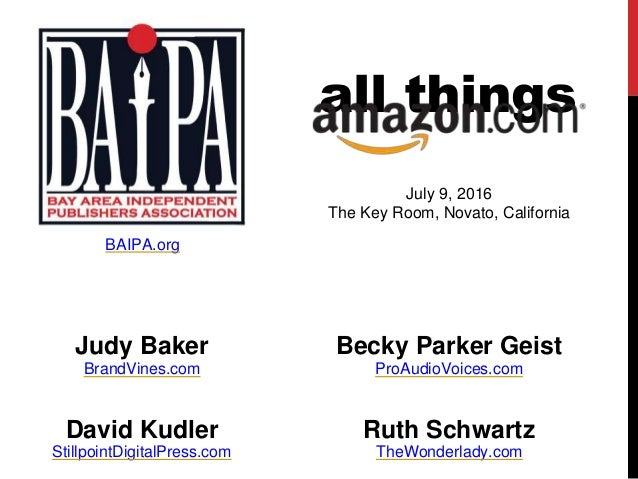 all things July 9, 2016 The Key Room, Novato, California BAIPA.org TheWonderlady.com Ruth SchwartzDavid Kudler StillpointD...