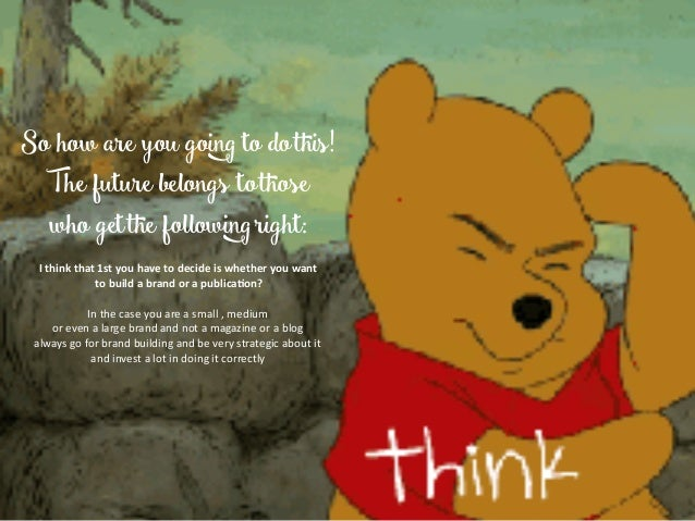 So how are you going to dothis! The future belongs tothose who getthe following right: Ithinkthat1styouhavetodecide...
