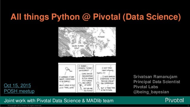 1© Copyright 2013 Pivotal. All rights reserved. 1© Copyright 2013 Pivotal. All rights reserved. All things Python @ Pivota...