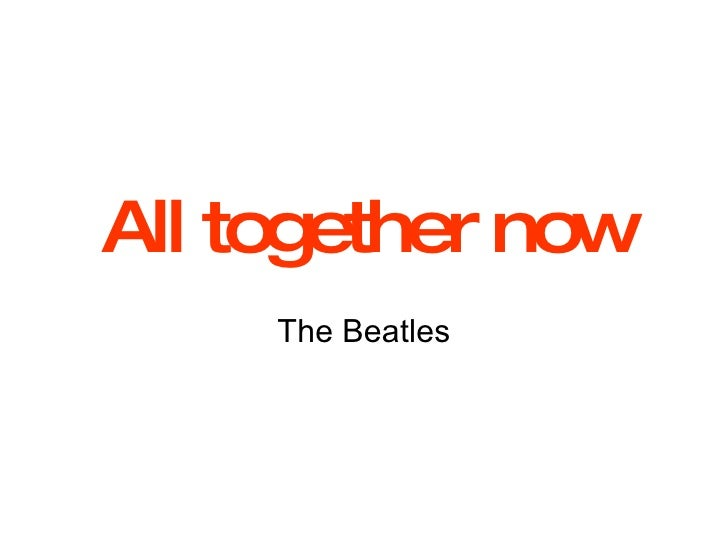 All together now The Beatles