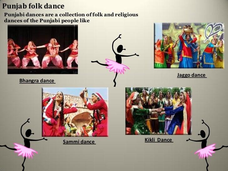 Punjab folk dancePunjabi dances are a collection of folk and religiousdances of the Punjabi people like                   ...