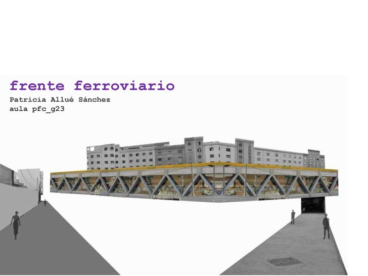 frente ferroviarioPatricia Allué Sánchezaula pfc_g23