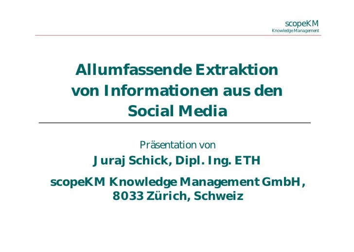 scopeKM                                    Knowledge Management  Allumfassende Extraktion  von Informationen aus den      ...