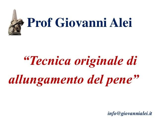 """Prof Giovanni Alei """"Tecnica originale di allungamento del pene"""" info@giovannialei.it"""
