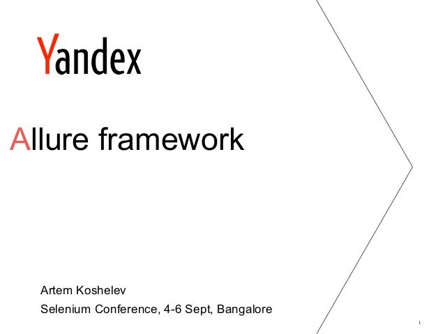 Allure framework  Artem Koshelev  1  Selenium Conference, 4-6 Sept, Bangalore