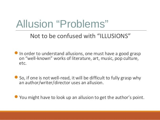 an allusion to culture Allusion examples and lesson plan october 5, 2011 aliza  you can also make allusions to pop culture  you can basically find allusion on every page of.