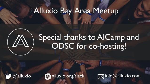Alluxio 2.0 & Near Real-time Big Data Platform w/ Spark & Alluxio Slide 2