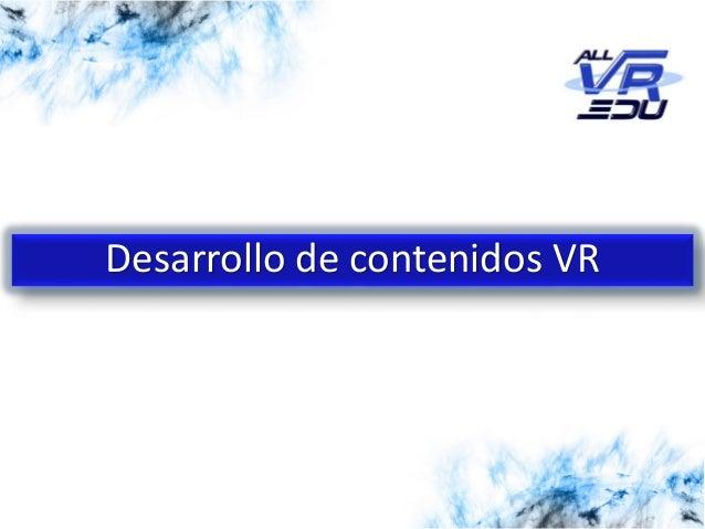 5/12/201526/03/15 Desarrollo de contenidos VR