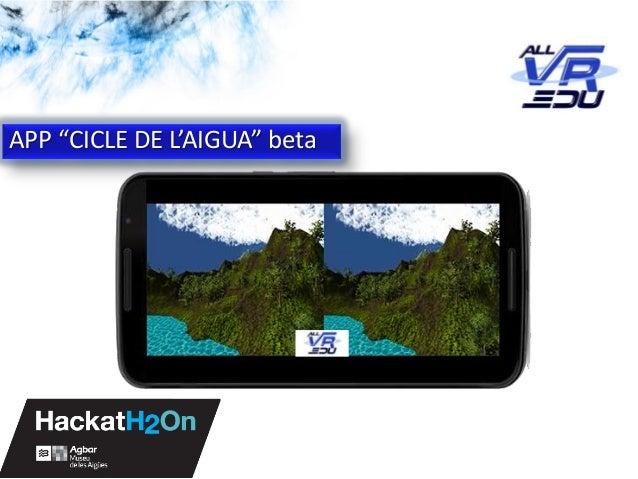 "5/12/201526/03/15 App: Cicle de l'Aigua #VR APP ""CICLE DE L'AIGUA"" beta"