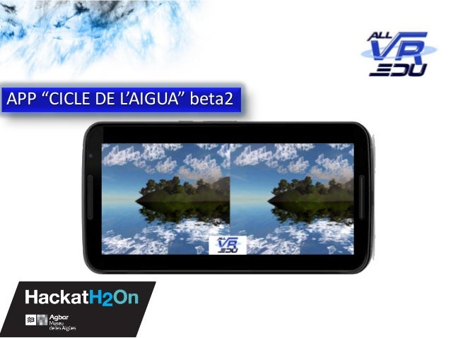 "5/12/201526/03/15 App: Cicle de l'Aigua #VR APP ""CICLE DE L'AIGUA"" beta2"