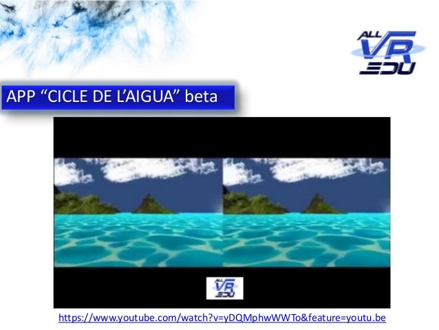 """App: Cicle de l'Aigua #VR APP """"CICLE DE L'AIGUA"""" beta https://www.youtube.com/watch?v=yDQMphwWWTo&feature=youtu.be"""