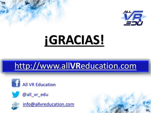 Haga clic para modificar el estilo de subtítulo del patrón 5/12/201526/03/15 info@allvreducation.com All VR Education @all...