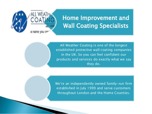Home Improvement and Wall Coating Specialists All Weather Coating is one of the longest established protective wall coatin...