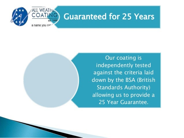 Our coating is independently tested against the criteria laid down by the BSA (British Standards Authority) allowing us to...