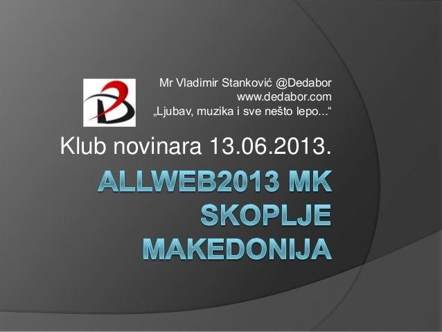 """Mr Vladimir Stanković @Dedaborwww.dedabor.com""""Ljubav, muzika i sve nešto lepo...""""Klub novinara 13.06.2013."""
