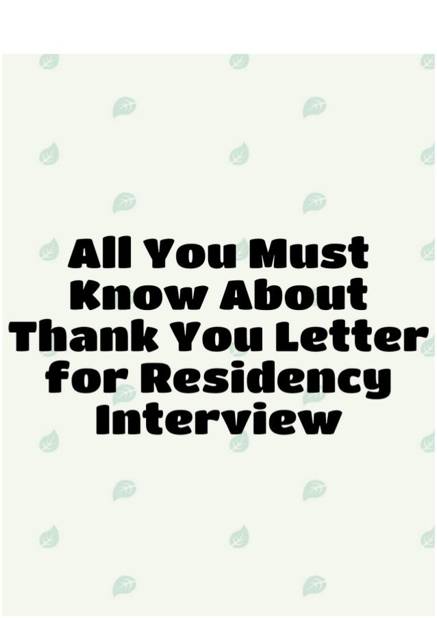 all you must know about thank you letter for residency interview you will need to write