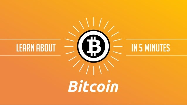In 5 minutesLearn about Bitcoin