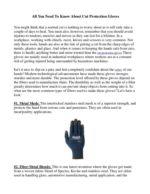 All You Need To Know About Cut Protection Gloves You might think that a normal cut is nothing to worry about as it will on...