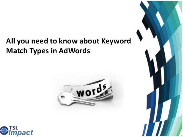 All you need to know about Keyword Match Types in AdWords
