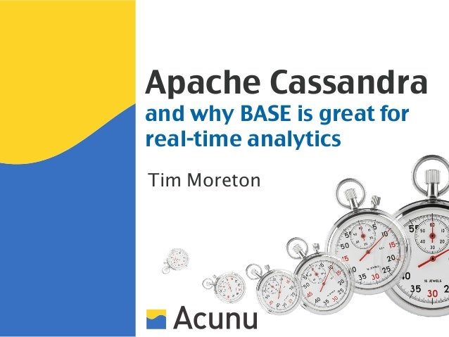 Apache Cassandraand why BASE is great forreal-time analyticsTim Moreton
