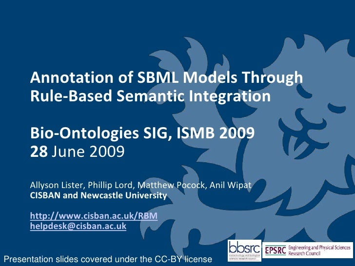 Annotation of SBML Models Through Rule-Based Semantic IntegrationBio-Ontologies SIG, ISMB 200928 June 2009Allyson Lister, ...