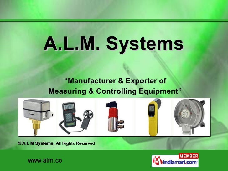 "A.L.M. Systems "" Manufacturer & Exporter of Measuring & Controlling Equipment"""